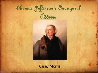 Thomas Jefferson�s Inaugural Address