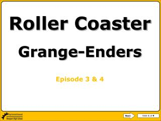Roller Coaster Grange-Enders Episode 3 & 4