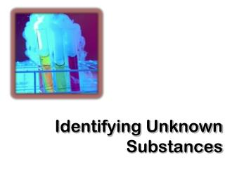Identifying Unknown Substances