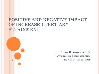 POSITIVE AND NEGATIVE IMPACT OF INCREASED TERTIARY  ATTAINMENT