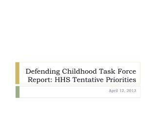 Defending Childhood Task Force  Report: HHS Tentative Priorities