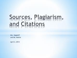 Sources, Plagiarism, and Citations