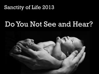 Sanctity of Life 2013