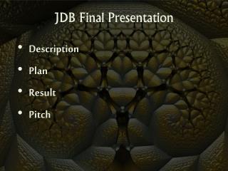 JDB Final Presentation