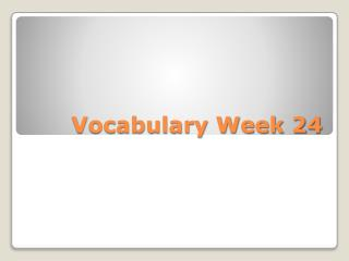 Vocabulary Week 24