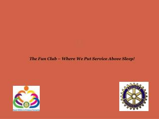 The Rotary Club of Rockdale County  2010 Club Survey Summary Results