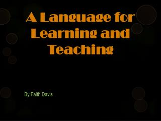 A L anguage  for  Learning  and  Teaching