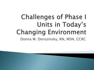 Challenges of Phase I Units in Today's Changing Environment