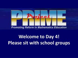 Welcome to Day 4!  Please sit with school groups