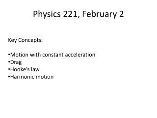 Physics 221, February 2