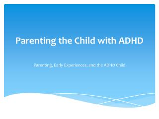 Parenting the Child with ADHD