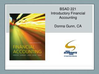 BSAD 221 Introductory Financial Accounting Donna Gunn, CA