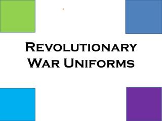 Revolutionary War Uniforms