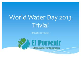 World Water Day 2013 Trivia!