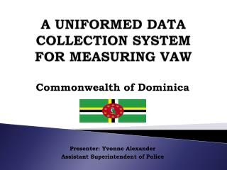 A UNIFORMED DATA COLLECTION SYSTEM FOR MEASURING VAW