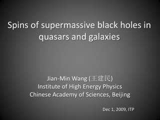 Spins of  supermassive  black holes in quasars and galaxies