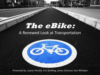 The  eBike : A Renewed Look at Transportation