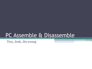 PC Assemble & Disassemble