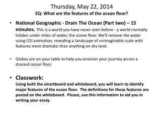 Thursday, May 22, 2014 EQ: What are the features of the ocean floor?