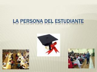 La persona del estudiante