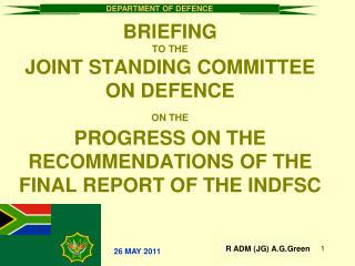BRIEFING TO THE JOINT STANDING COMMITTEE ON DEFENCE   ON THE  PROGRESS ON THE RECOMMENDATIONS OF THE FINAL REPORT OF THE