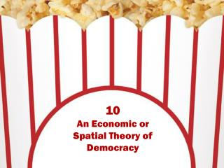 10 An Economic or Spatial Theory of Democracy
