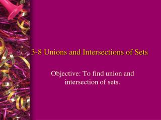 3-8 Unions and Intersections of Sets