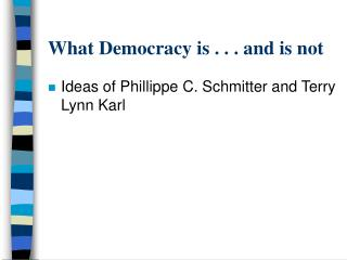 What Democracy is . . . and is not