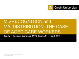 MISRECOGNITION  and  MALDISTRIBUTION : THE CASE OF AGED CARE WORKERS