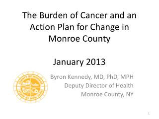 The  Burden of Cancer and an Action Plan for Change in Monroe County January 2013