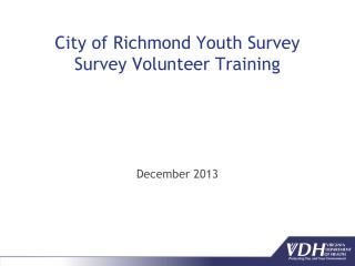 City of Richmond Youth  Survey  Survey  V olunteer Training