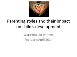 Parenting styles and their impact on child's development