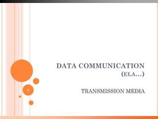 DATA COMMUNICATION ( ela …)