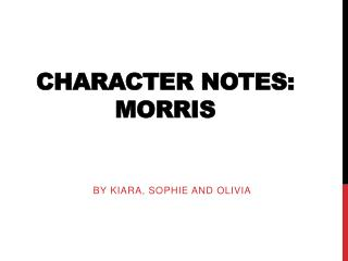 Character Notes: Morris