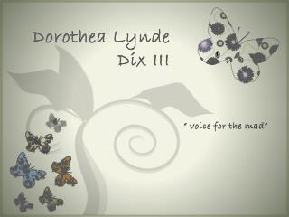 Dorothea  Lynde  Dix III