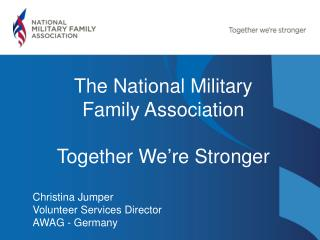 The National Military Family Association Together  We're Stronger