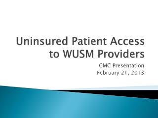 Uninsured Patient Access to WUSM Providers
