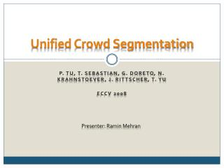 Unified Crowd Segmentation