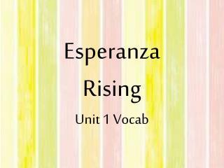 Esperanza  Rising  Unit 1 Vocab