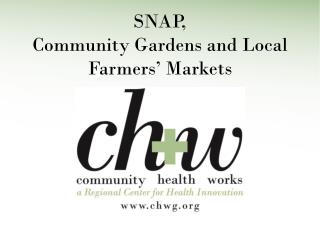 SNAP, Community Gardens and Local Farmers' Markets