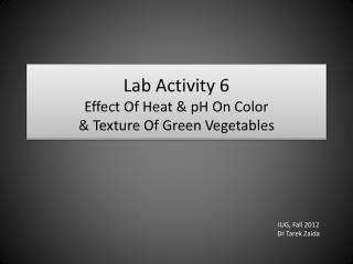Lab Activity 6 Effect  Of Heat & pH On Color  &  Texture Of Green Vegetables