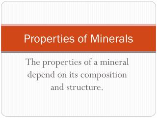 What Properties Of A Mineral Depend On Its Chemical Composition