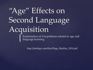 """Age"" Effects on Second Language Acquisition"