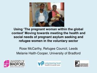 Rose  McCarthy, Refugee Council, Leeds Melanie Haith-Cooper, University of Bradford