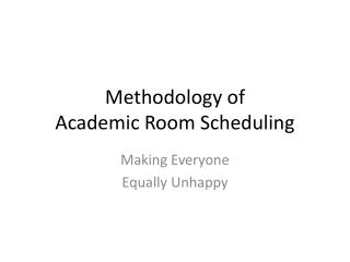 Methodology of  Academic Room Scheduling