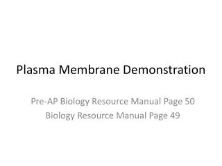 Plasma Membrane Demonstration