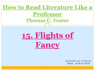 How to Read Literature Like a Professor Thomas C. Foster