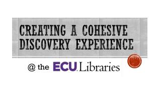 Creating a Cohesive  Discovery Experience