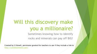 Will this discovery make you a millionaire?