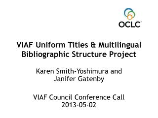 VIAF Uniform Titles & Multilingual Bibliographic Structure Project